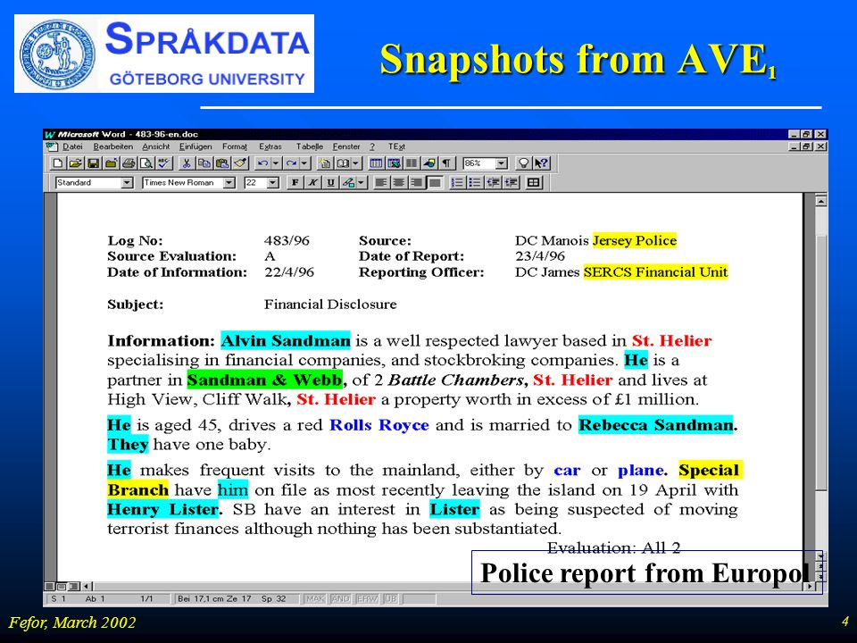 4 Fefor, March 2002 Snapshots from AVE 1 Police report from Europol