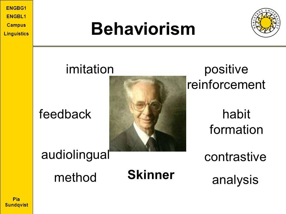 Pia Sundqvist ENGBG1 ENGBL1 Campus Linguistics Behaviorism Skinner imitationpositive reinforcement feedback contrastive analysis audiolingual method h