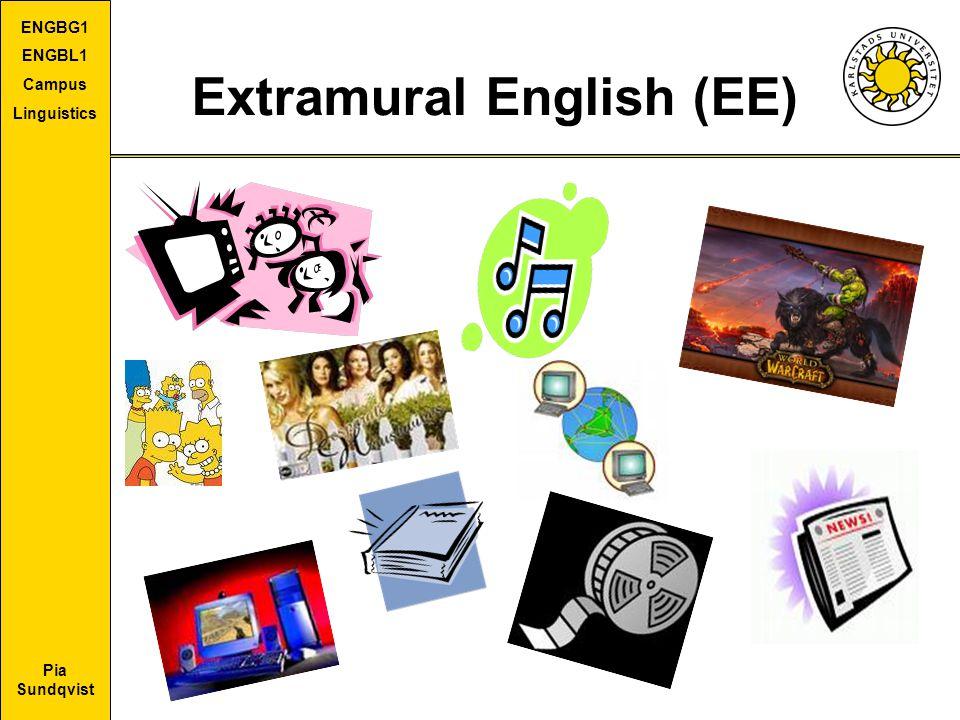 Pia Sundqvist ENGBG1 ENGBL1 Campus Linguistics Extramural English (EE)