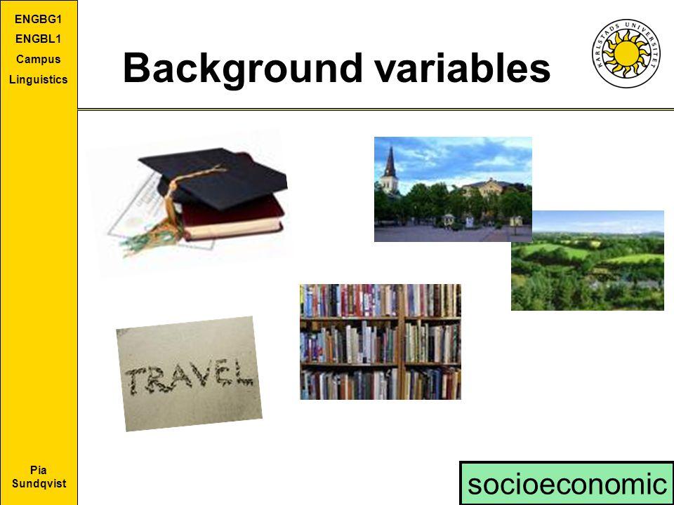 Pia Sundqvist ENGBG1 ENGBL1 Campus Linguistics Background variables socioeconomic
