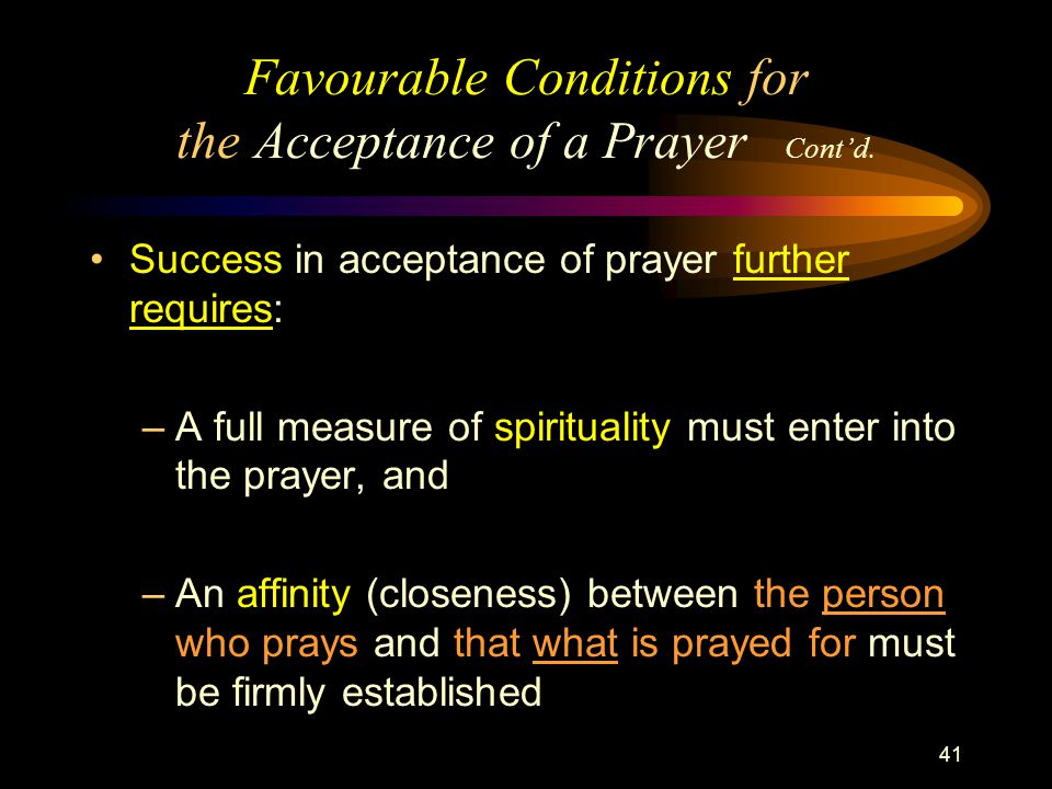 41 Favourable Conditions for the Acceptance of a Prayer Cont'd.
