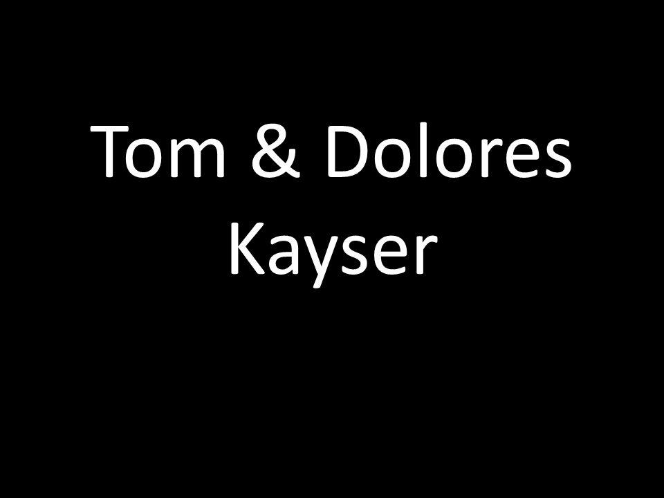 Tom & Dolores Kayser