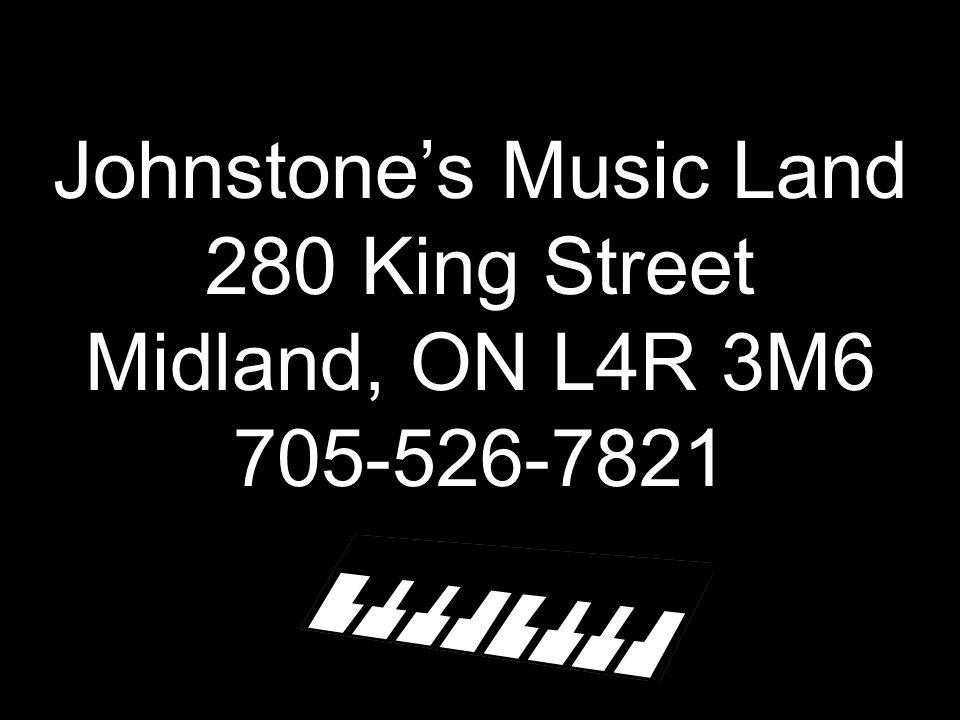 Johnstone's Music Land 280 King Street Midland, ON L4R 3M6 705-526-7821