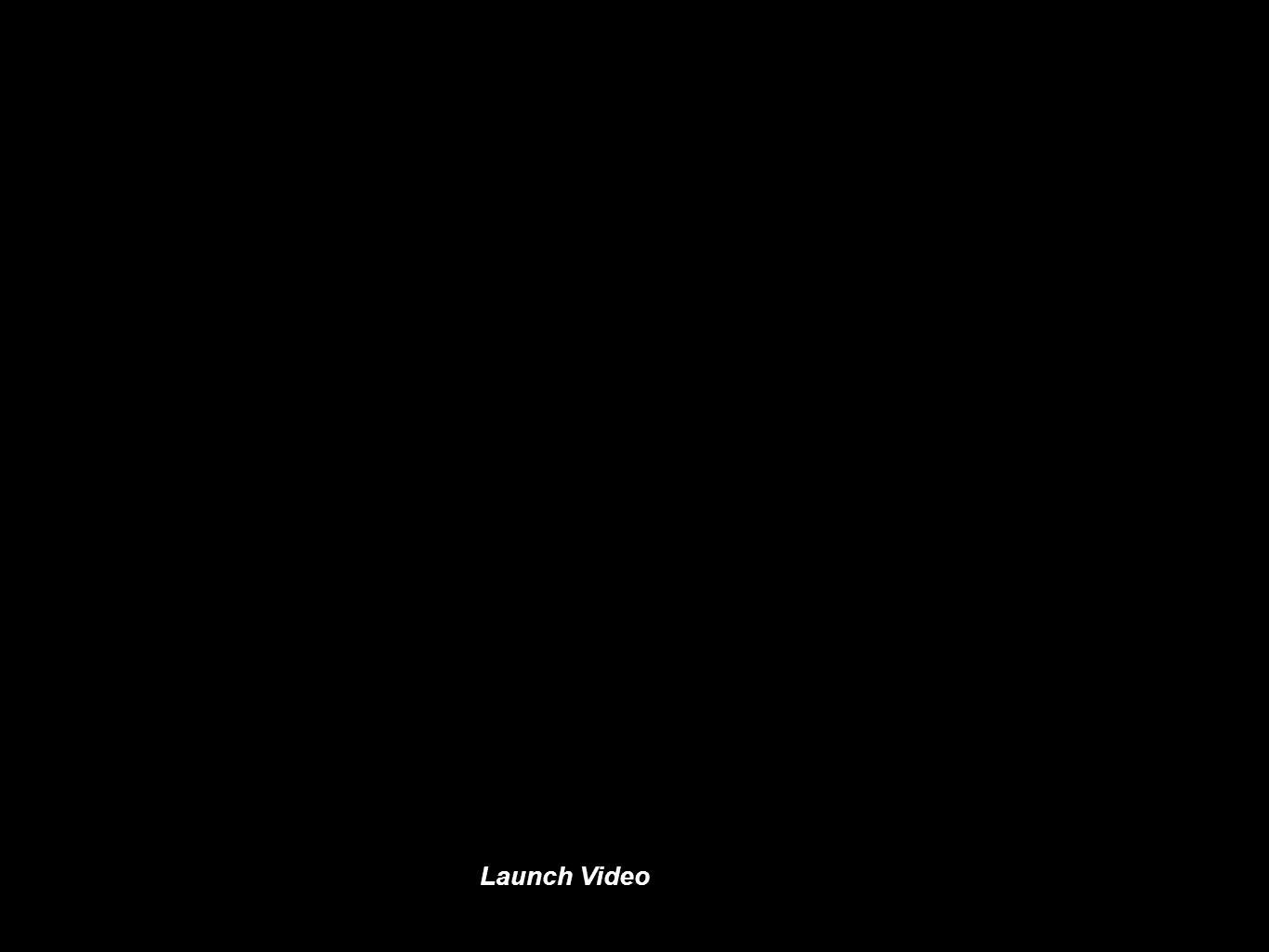 Launch Video