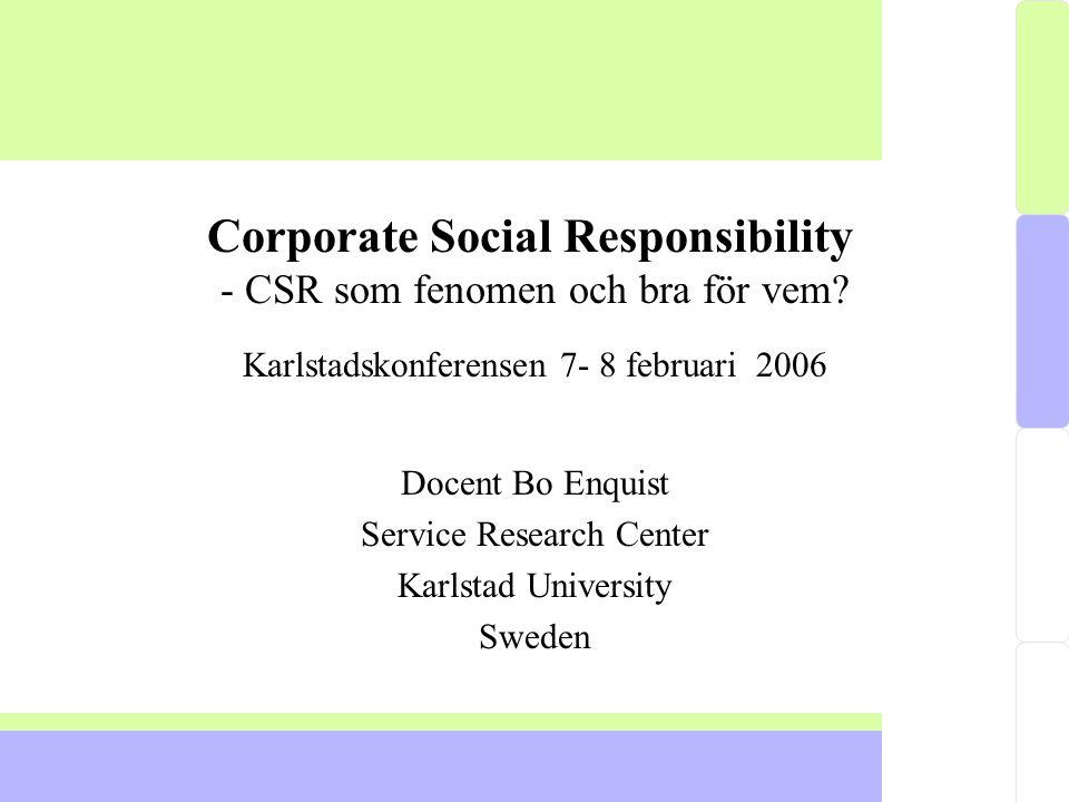 Corporate Social Responsibility - CSR som fenomen och bra för vem.
