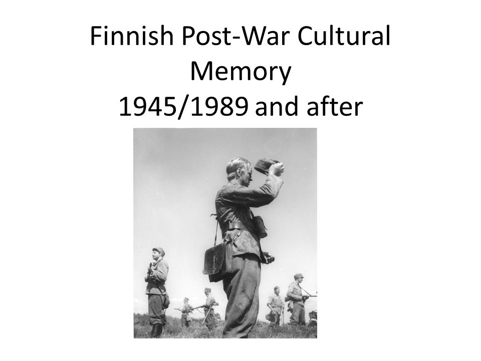 Finnish Post-War Cultural Memory 1945/1989 and after