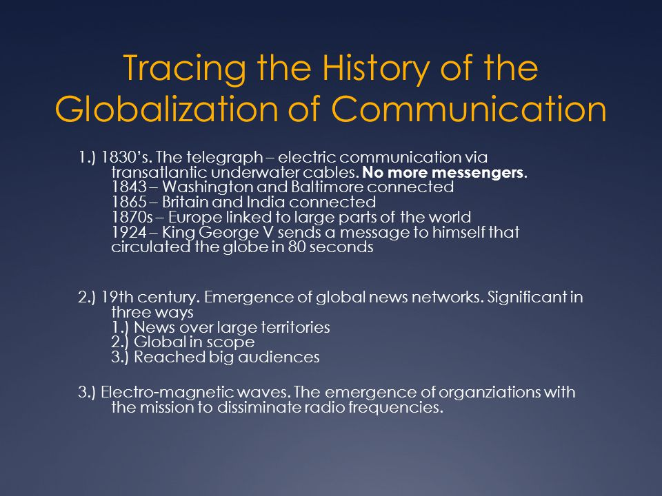 Tracing the History of the Globalization of Communication 1.) 1830's.