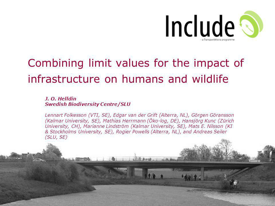 Limit values for environmental impact support the planning process: -identifying critical impact -directing mitigation measures Establishing limit values is of crucial importance when assessing cumulative effects The concept of limit values is strengthened if critical limits for different criteria coincide