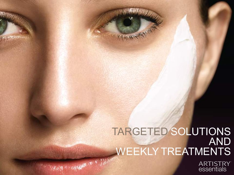 TARGETED SOLUTIONS AND WEEKLY TREATMENTS