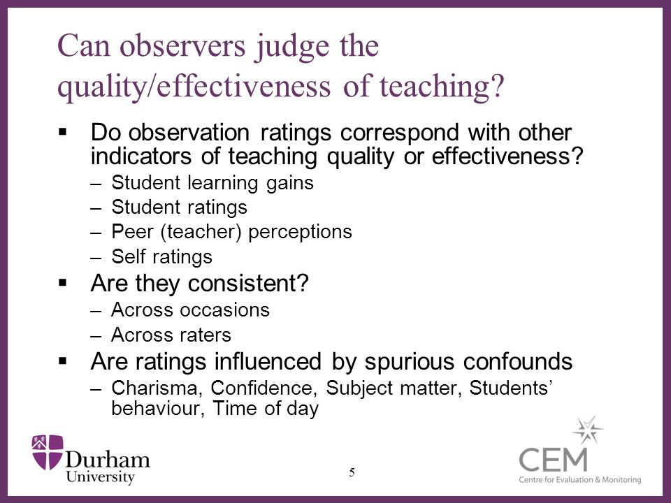 ∂ Can observers judge the quality/effectiveness of teaching.