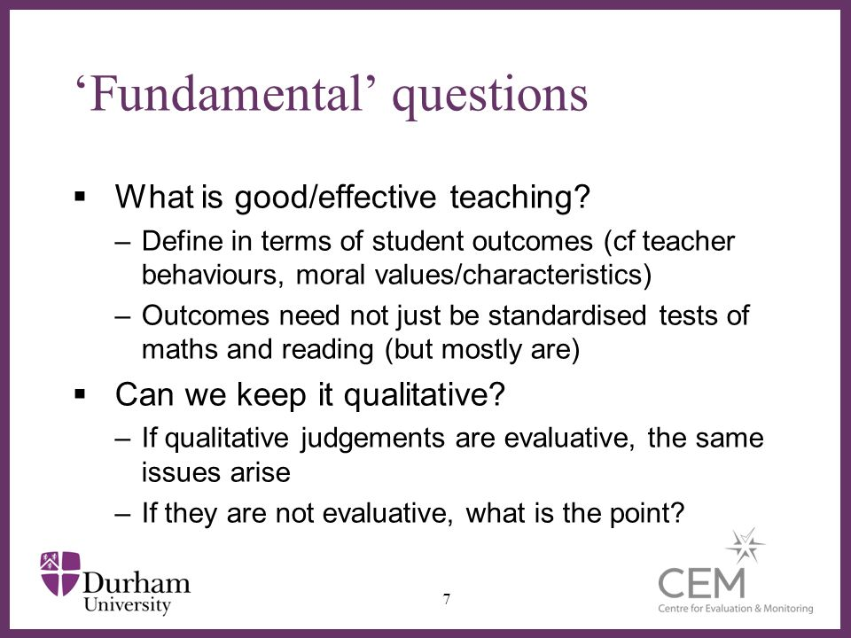 ∂ 'Fundamental' questions  What is good/effective teaching.