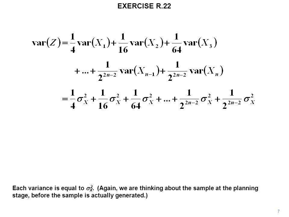 EXERCISE R.22 8 Hence we obtain an expression for the variance. It decreases as n increases.