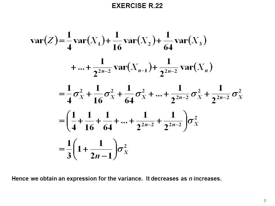 EXERCISE R.22 9 But it does not tend to zero.