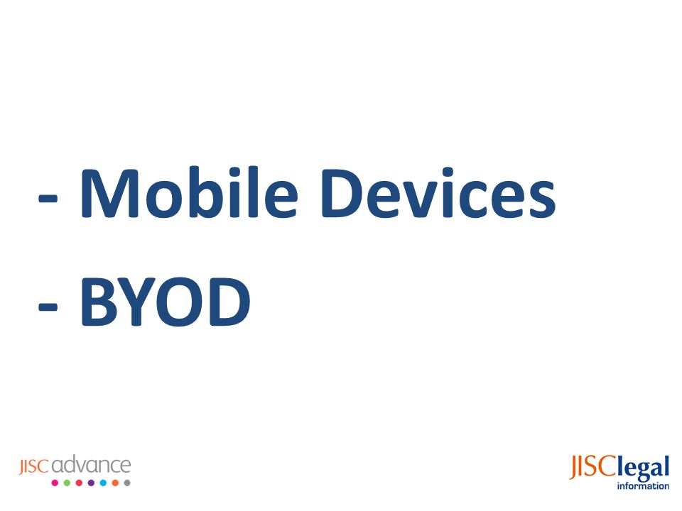 - Mobile Devices - BYOD