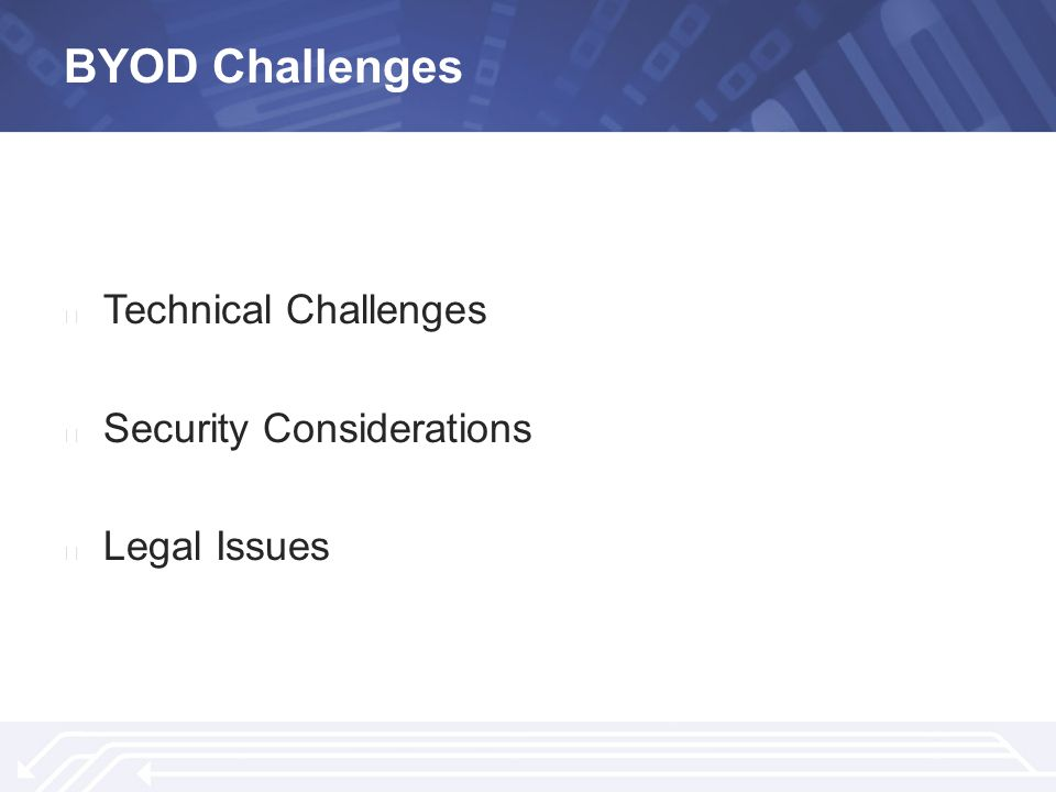 BYOD Challenges ▶ Technical Challenges ▶ Security Considerations ▶ Legal Issues