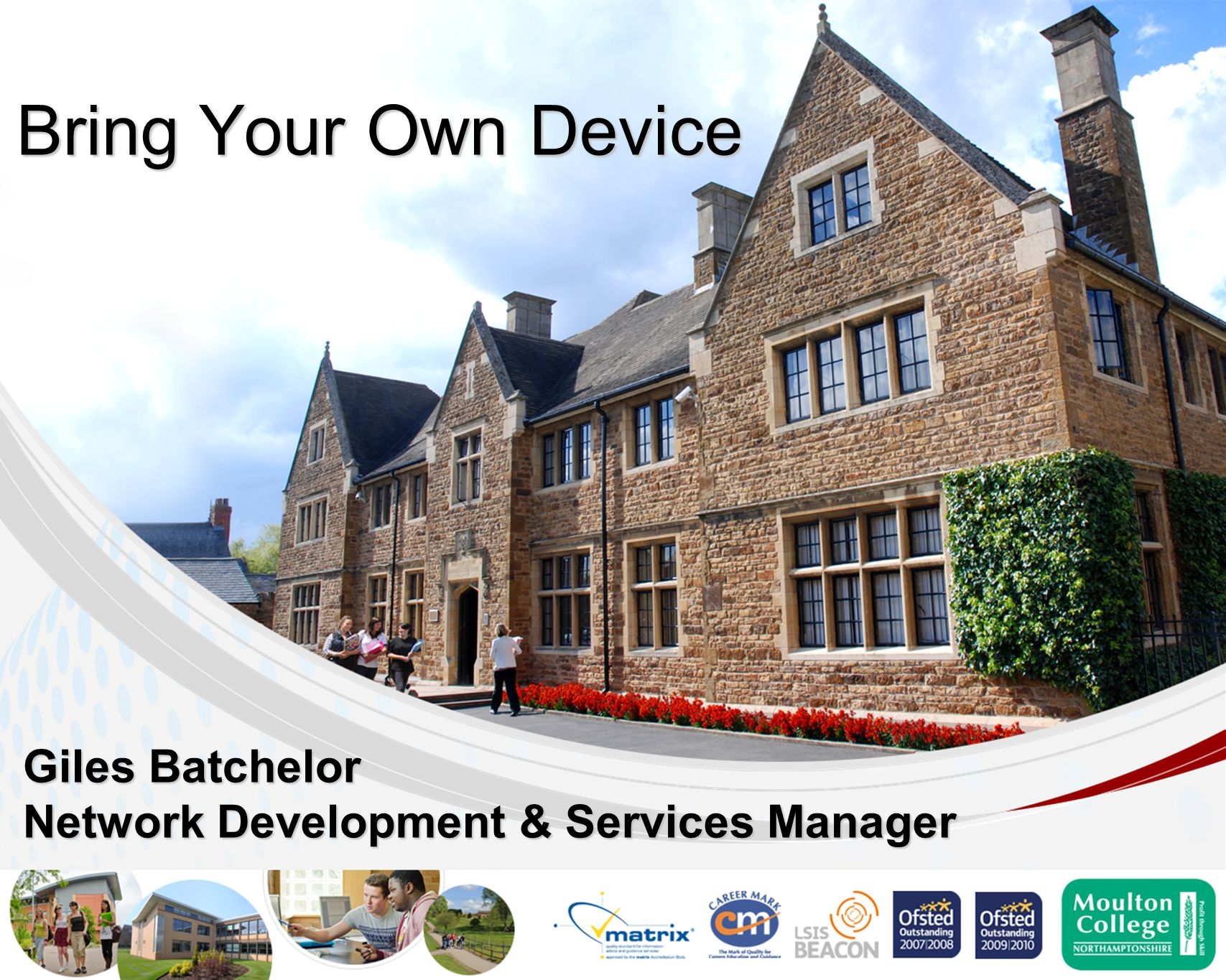 Giles Batchelor Network Development & Services Manager Bring Your Own Device