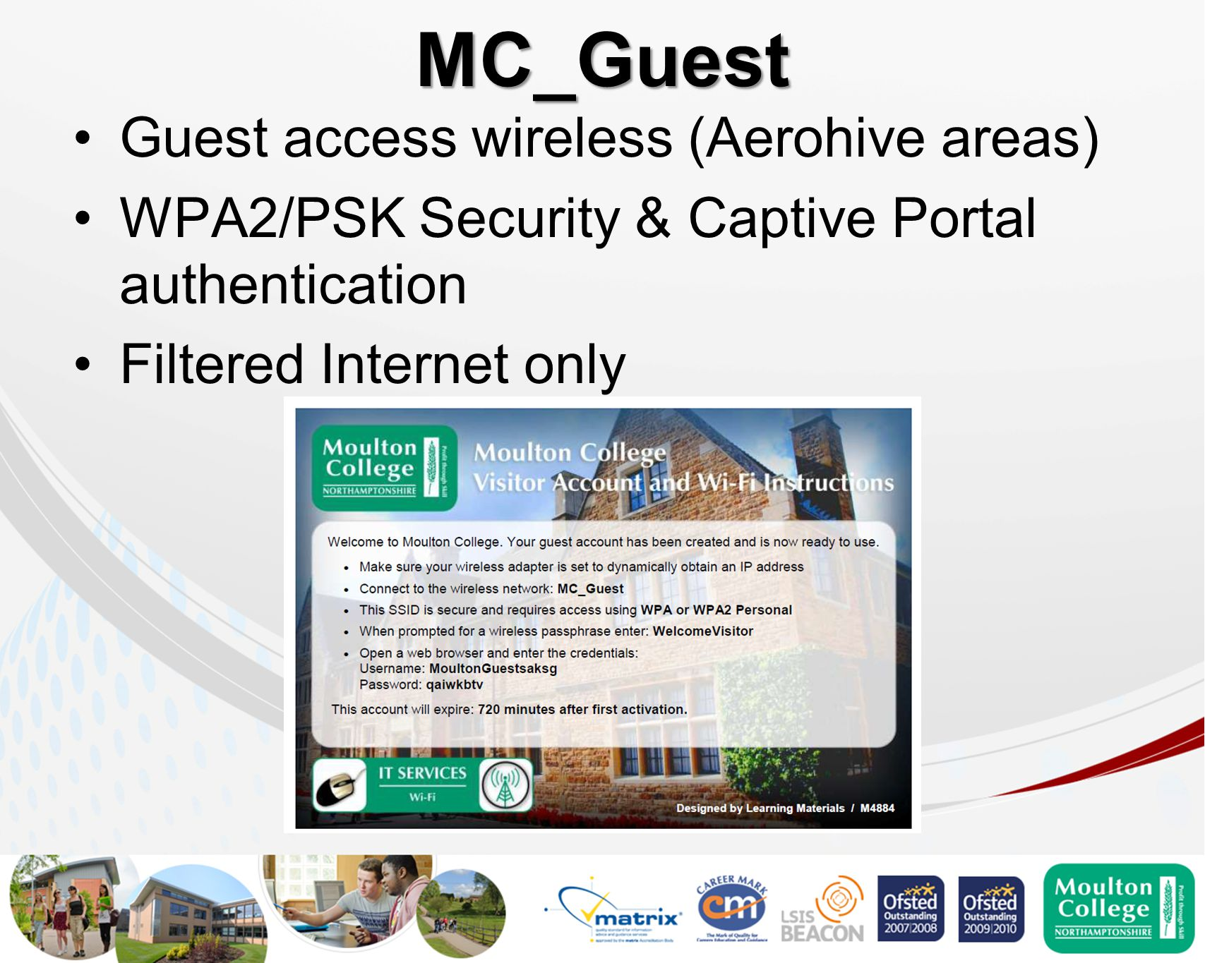 MC_Guest Guest access wireless (Aerohive areas) WPA2/PSK Security & Captive Portal authentication Filtered Internet only
