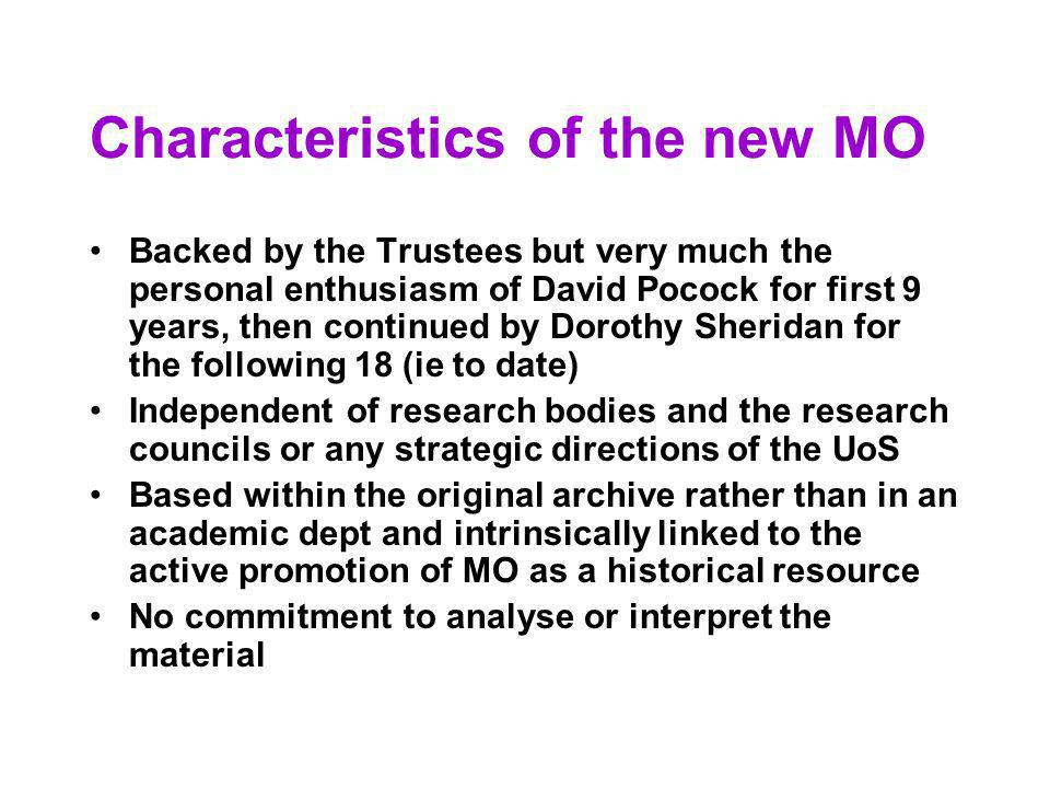 Characteristics of the new MO Backed by the Trustees but very much the personal enthusiasm of David Pocock for first 9 years, then continued by Doroth