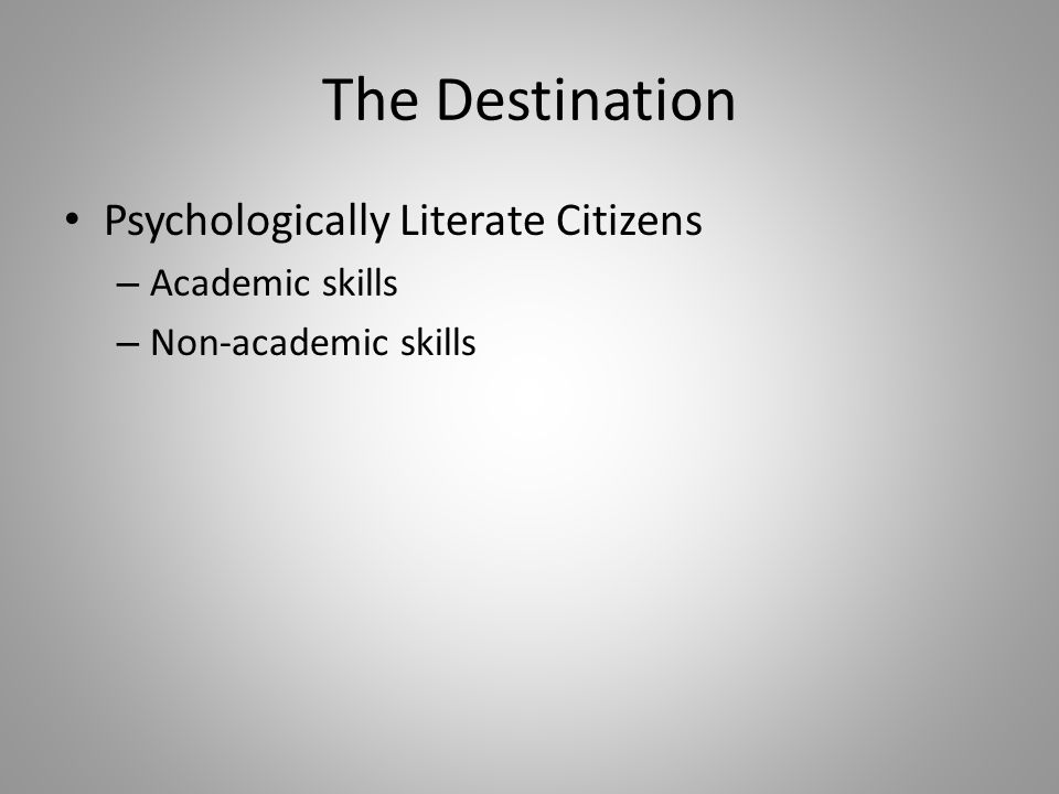 The Destination Psychologically Literate Citizens – Academic skills – Non-academic skills