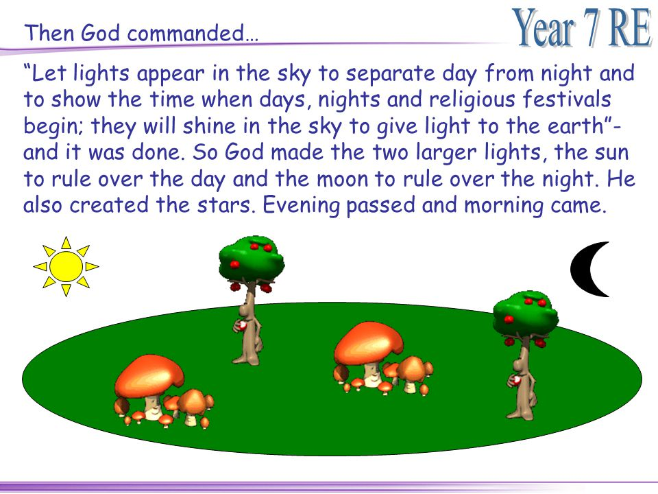 """Then God commanded… """"Let lights appear in the sky to separate day from night and to show the time when days, nights and religious festivals begin; the"""