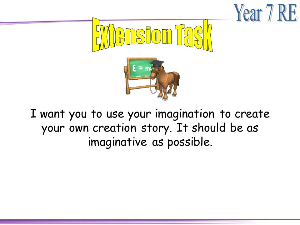 I want you to use your imagination to create your own creation story. It should be as imaginative as possible.