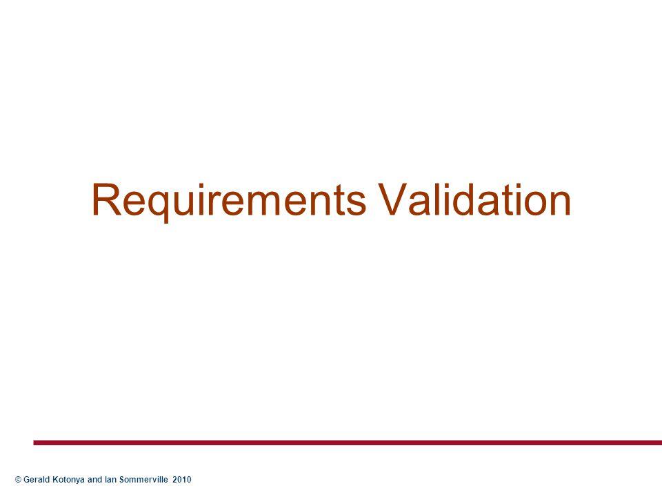 © Gerald Kotonya and Ian Sommerville 2010 Requirements Validation