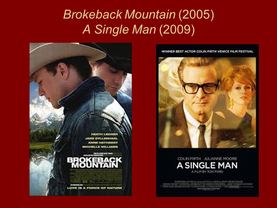 Brokeback Mountain (2005) A Single Man (2009)