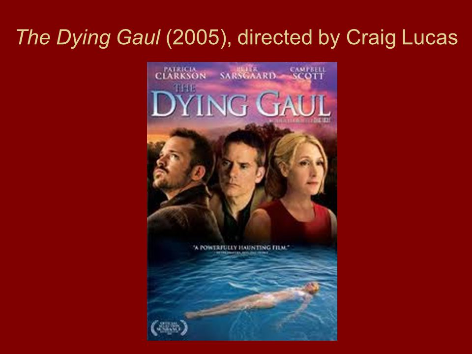 The Dying Gaul (2005), directed by Craig Lucas