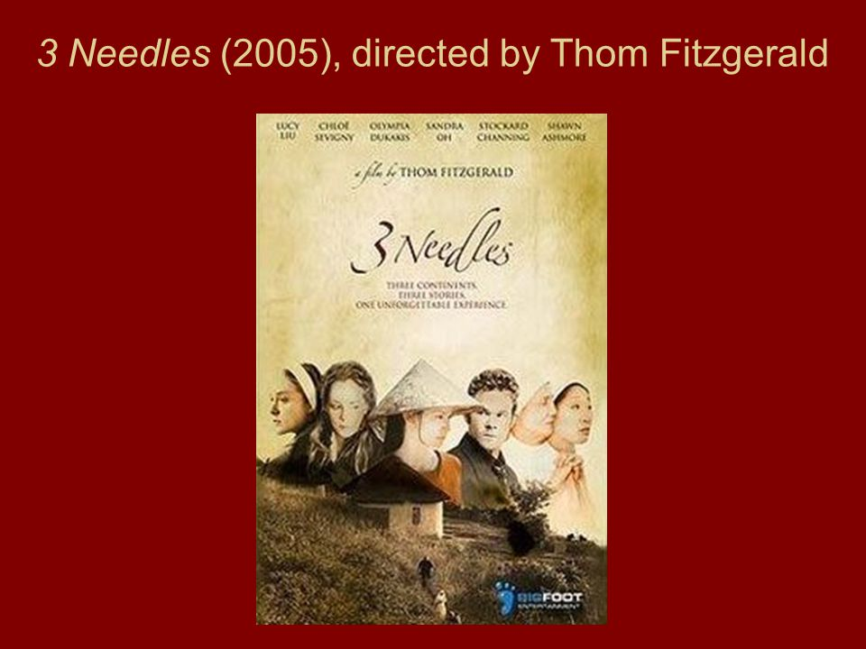 3 Needles (2005), directed by Thom Fitzgerald