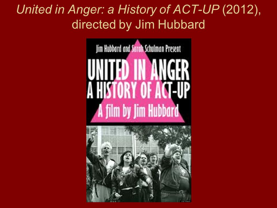 United in Anger: a History of ACT-UP (2012), directed by Jim Hubbard