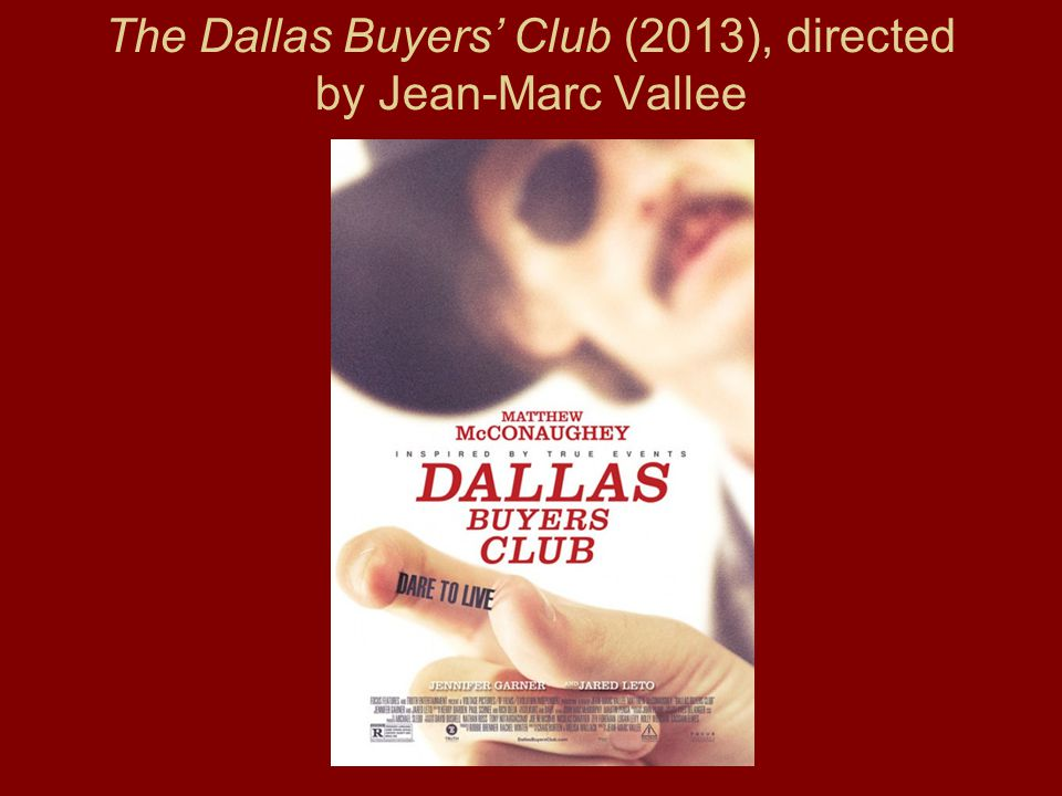 The Dallas Buyers' Club (2013), directed by Jean-Marc Vallee