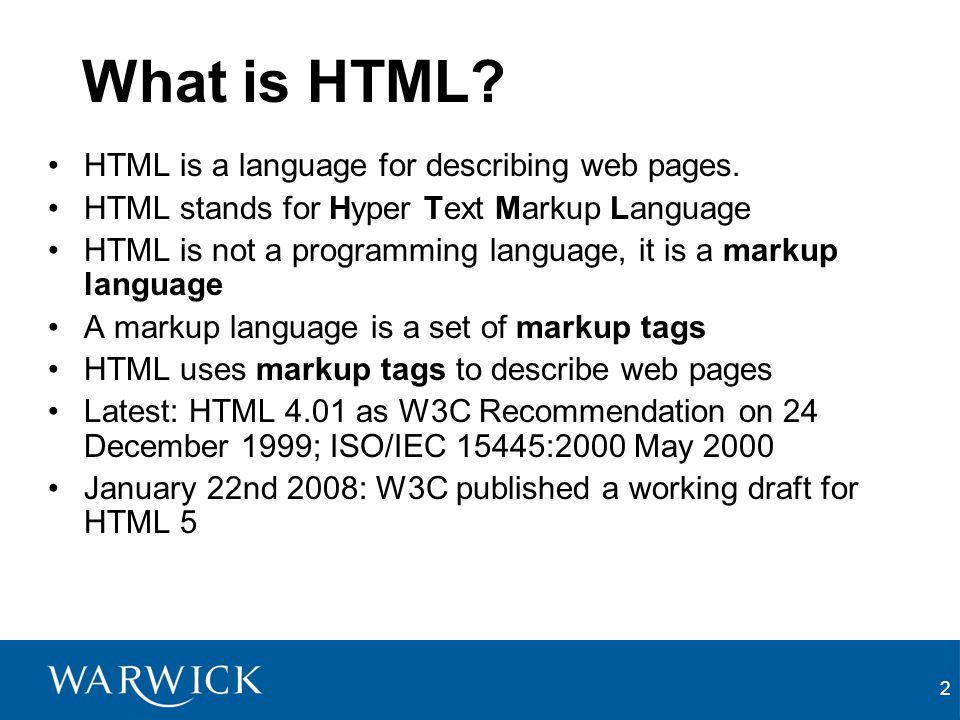 2 What is HTML? HTML is a language for describing web pages. HTML stands for Hyper Text Markup Language HTML is not a programming language, it is a ma
