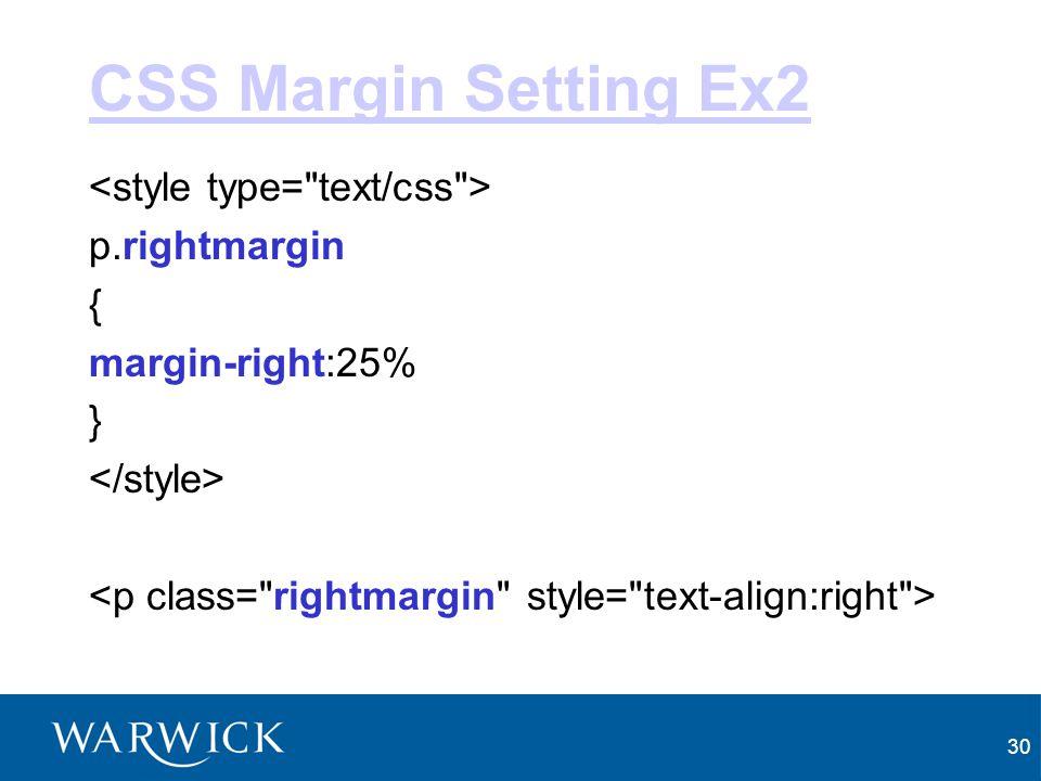 30 CSS Margin Setting Ex2 p.rightmargin { margin-right:25% }