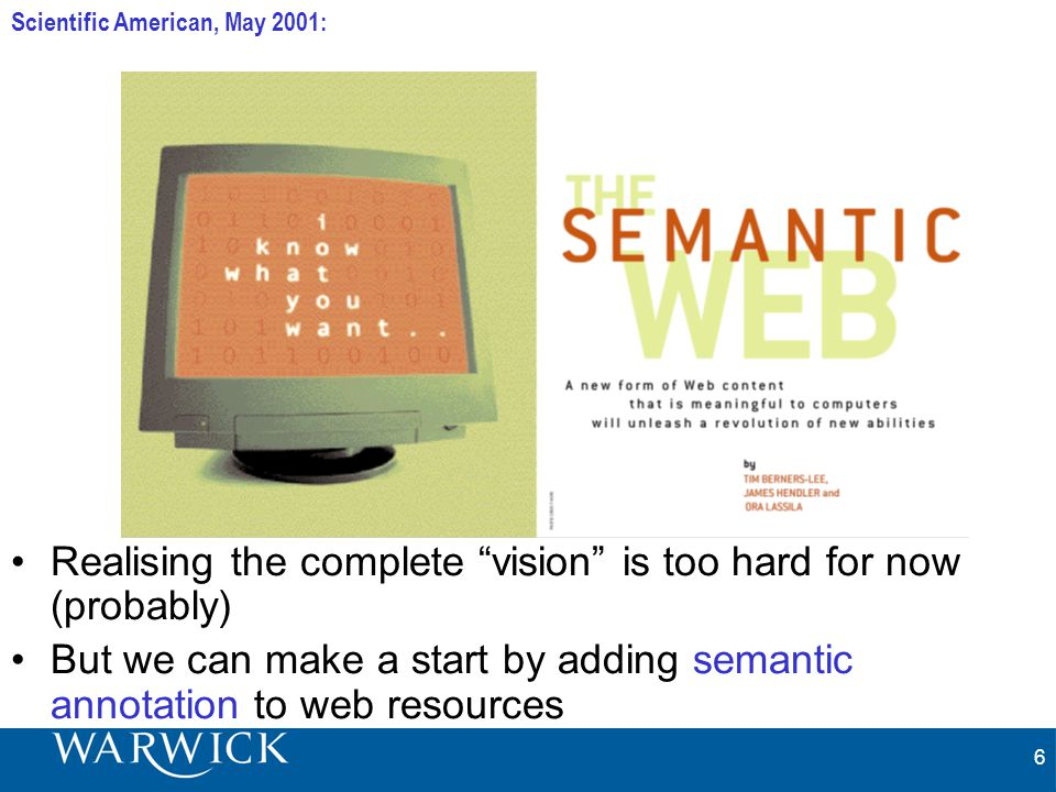 7 Where we are Today: the Syntactic Web [Hendler & Miller 02]