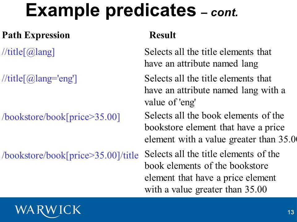 13 Example predicates – cont.