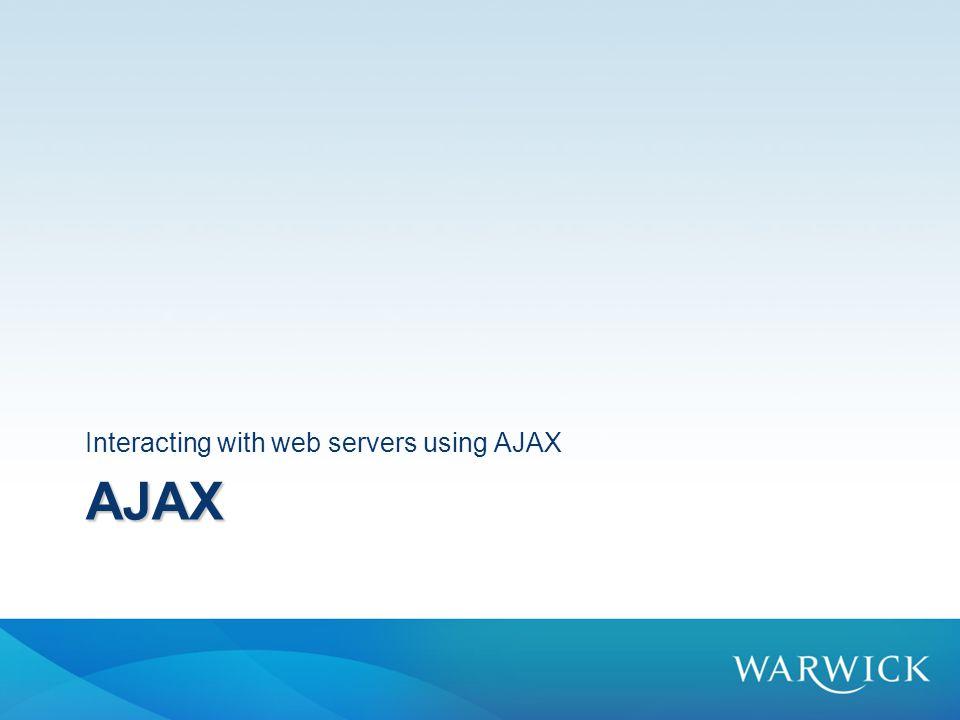 AJAX Interacting with web servers using AJAX