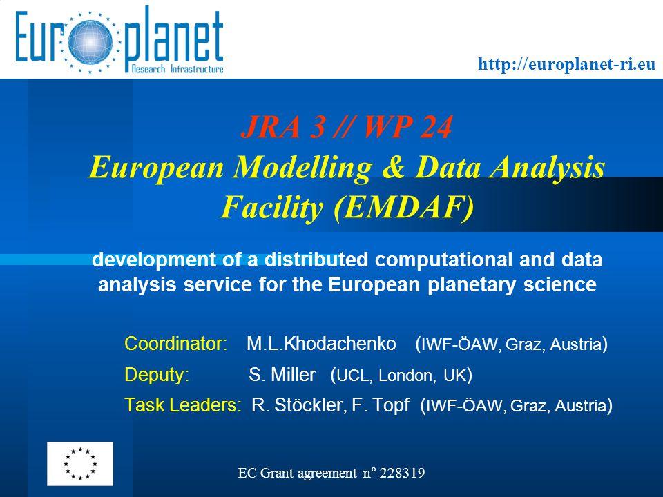 http://europlanet-ri.eu JRA 3 // WP 24 European Modelling & Data Analysis Facility (EMDAF) development of a distributed computational and data analysi
