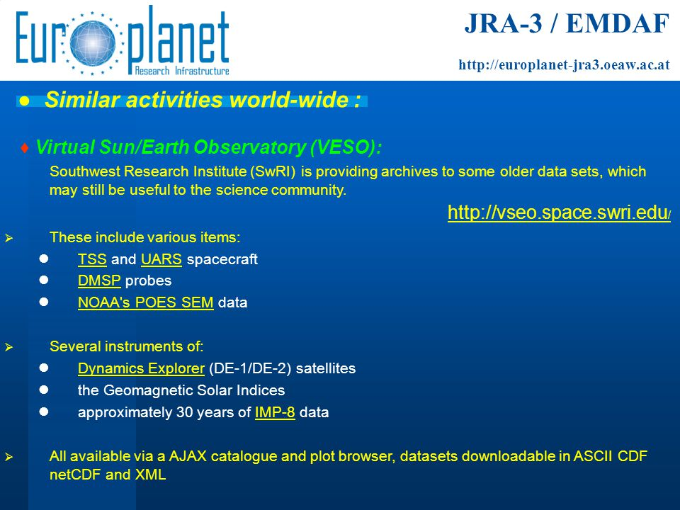 ♦ Virtual Sun/Earth Observatory (VESO): Southwest Research Institute (SwRI) is providing archives to some older data sets, which may still be useful t