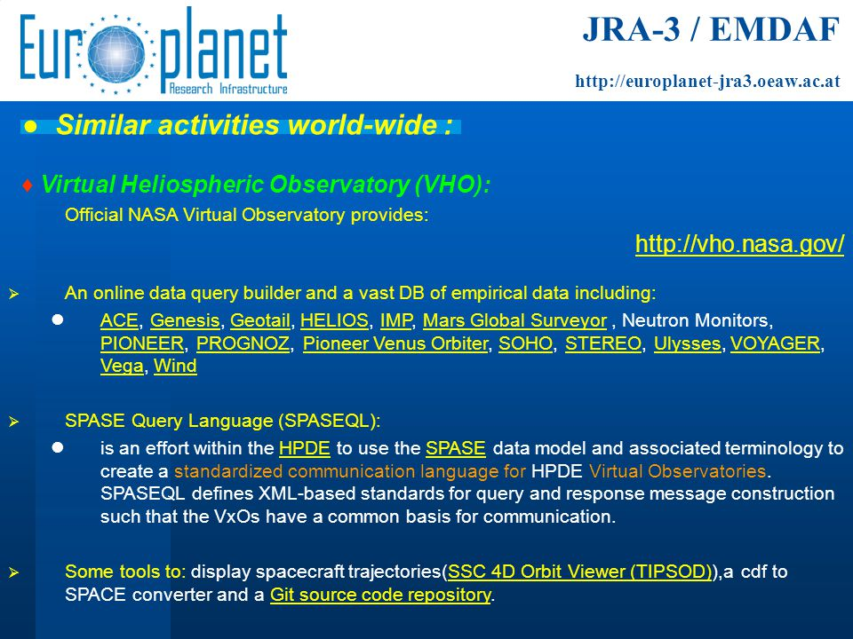 ♦ Virtual Heliospheric Observatory (VHO): Official NASA Virtual Observatory provides: http://vho.nasa.gov/  An online data query builder and a vast D