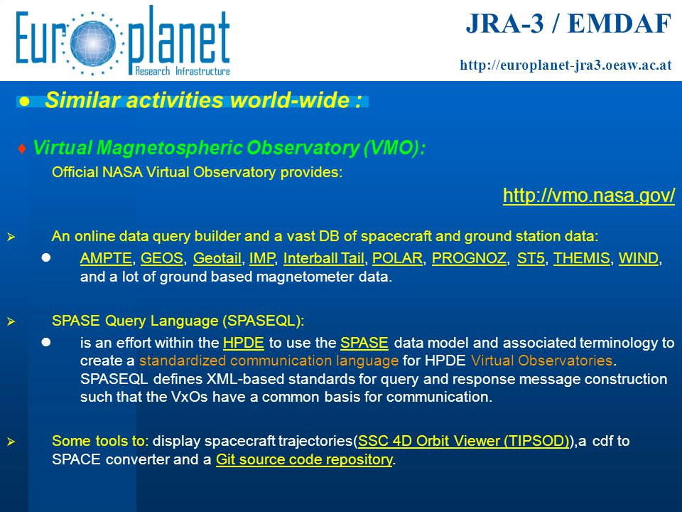 ♦ Virtual Magnetospheric Observatory (VMO): Official NASA Virtual Observatory provides: http://vmo.nasa.gov/  An online data query builder and a vast DB of spacecraft and ground station data: AMPTE, GEOS, Geotail, IMP, Interball Tail, POLAR, PROGNOZ, ST5, THEMIS, WIND, and a lot of ground based magnetometer data.