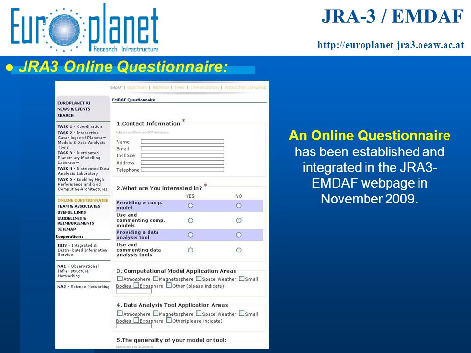 ● JRA3 Online Questionnaire: An Online Questionnaire has been established and integrated in the JRA3- EMDAF webpage in November 2009.