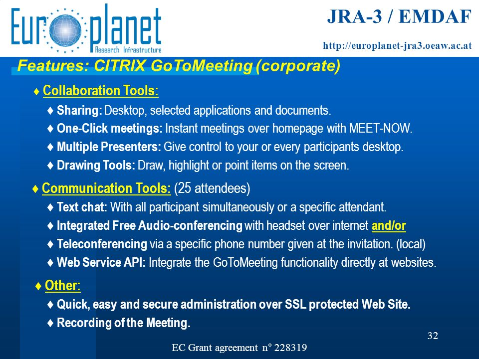 32 Features: CITRIX GoToMeeting (corporate) ♦ Collaboration Tools: ♦ Sharing: Desktop, selected applications and documents.