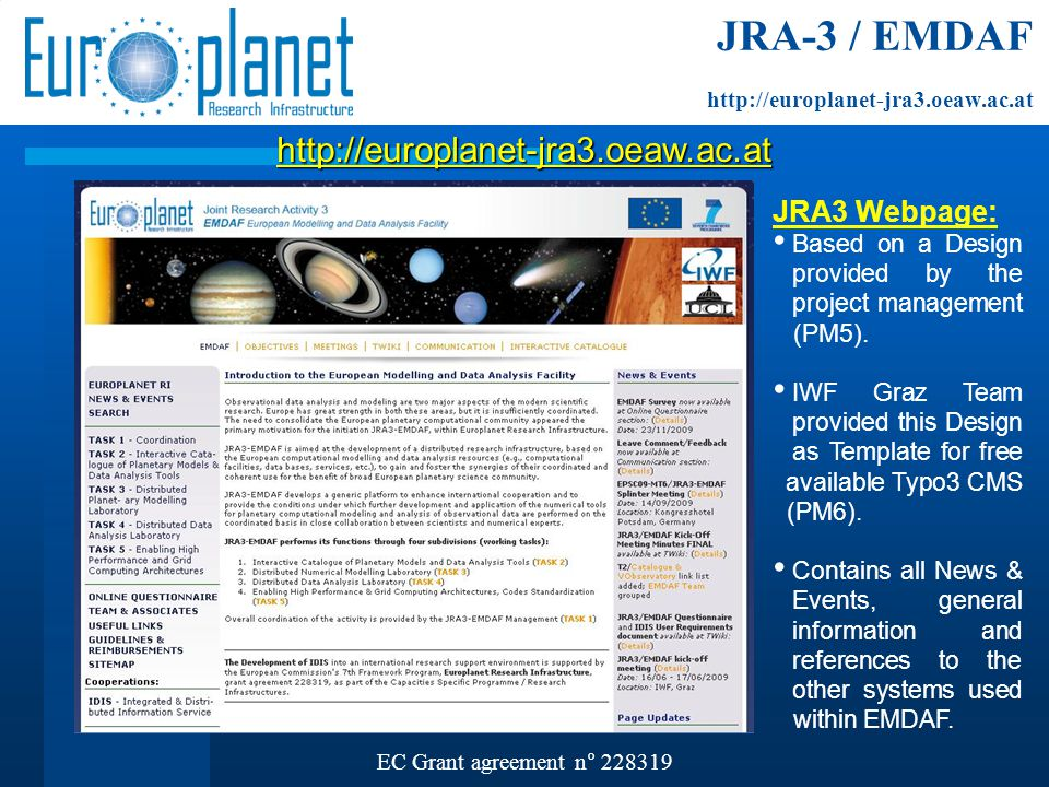 http://europlanet-jra3.oeaw.ac.at EC Grant agreement n° 228319 JRA3 Webpage: Based on a Design provided by the project management (PM5).