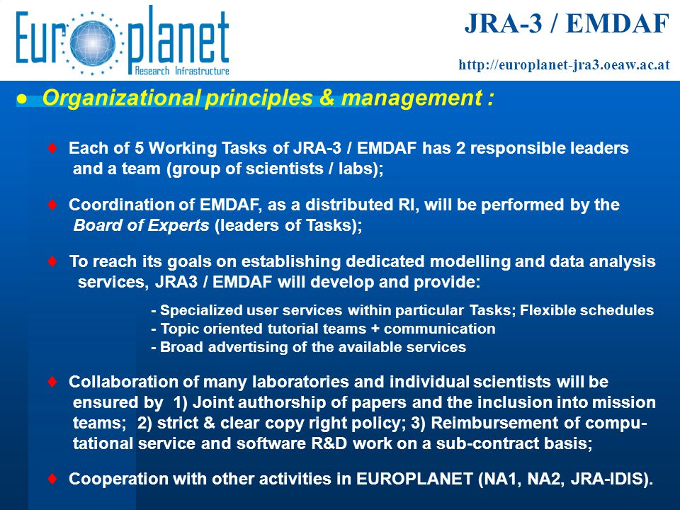 JRA-3 / EMDAF http://europlanet-jra3.oeaw.ac.at  Each of 5 Working Tasks of JRA-3 / EMDAF has 2 responsible leaders and a team (group of scientists /