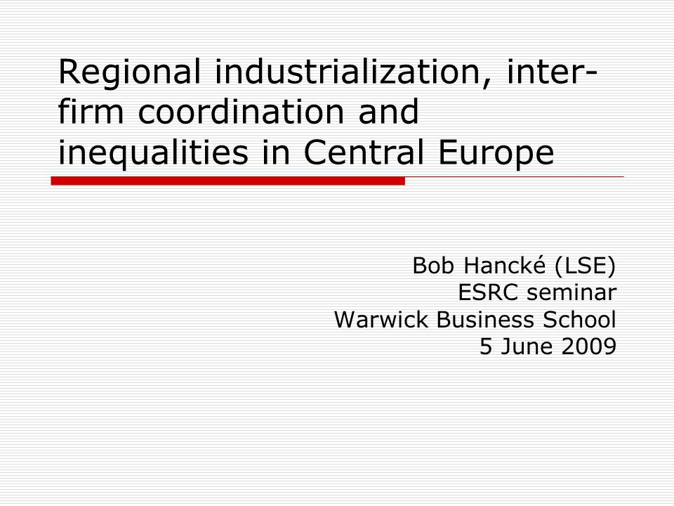 Conclusion  Even under best possible circumstances – fast-growing, sophisticated industry, inter-firm coordination, and regional actors who play a role in setting up supply-side institutions (as we can find in V4) – CEE faceS dramatic regional inequalities, which are likely to increase.