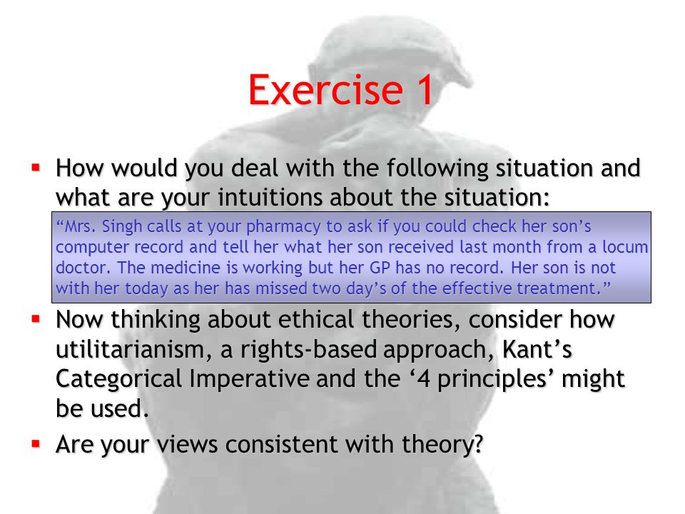 "Exercise 1  How would you deal with the following situation and what are your intuitions about the situation: ""Mrs. Singh calls at your pharmacy to a"