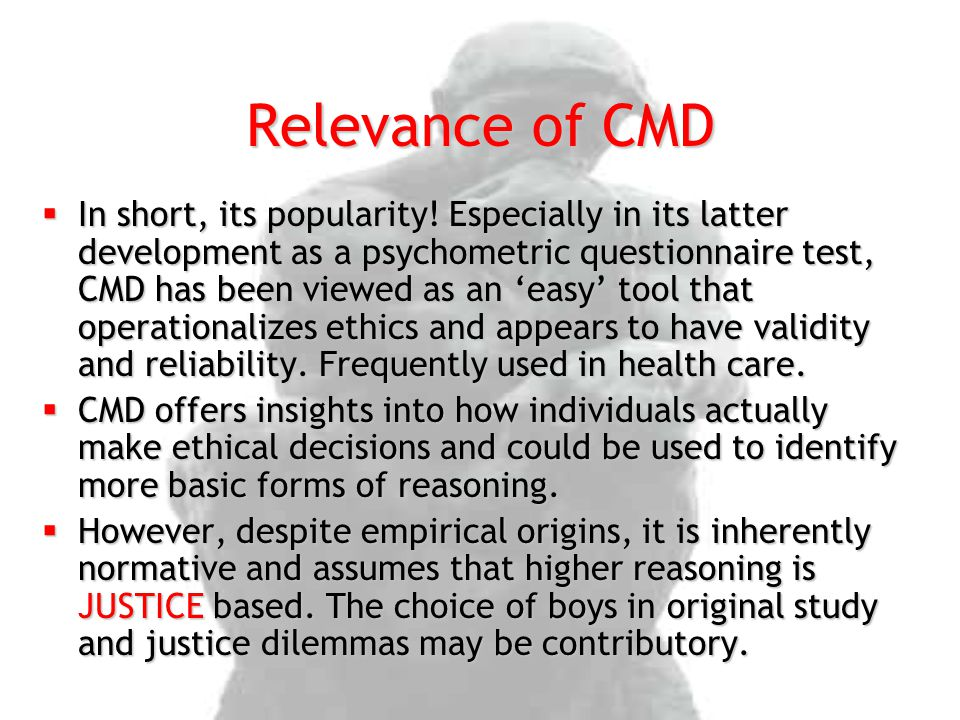 Relevance of CMD  In short, its popularity! Especially in its latter development as a psychometric questionnaire test, CMD has been viewed as an 'eas