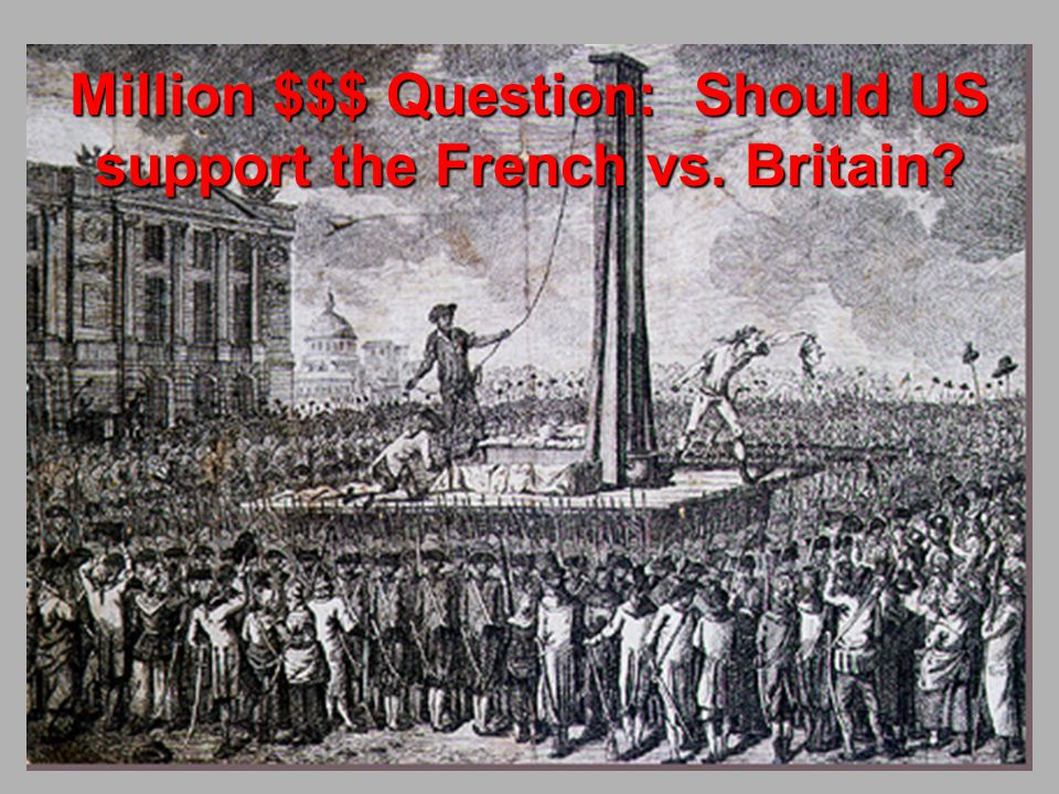 Million $$$ Question: Should US support the French vs. Britain?