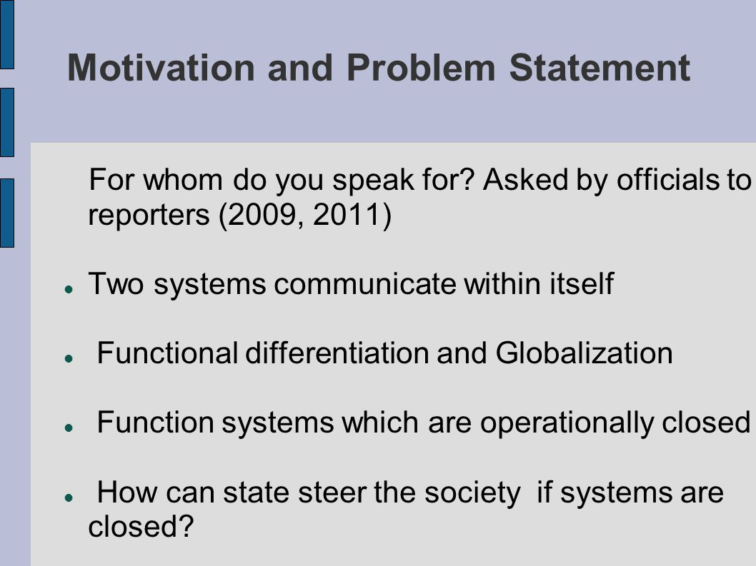 Motivation and Problem Statement Two questions to be discussed 1, How to understand regulation from the perspective of functional differentiation 2, How to understand regulation from the perspective of autopoietic organizations