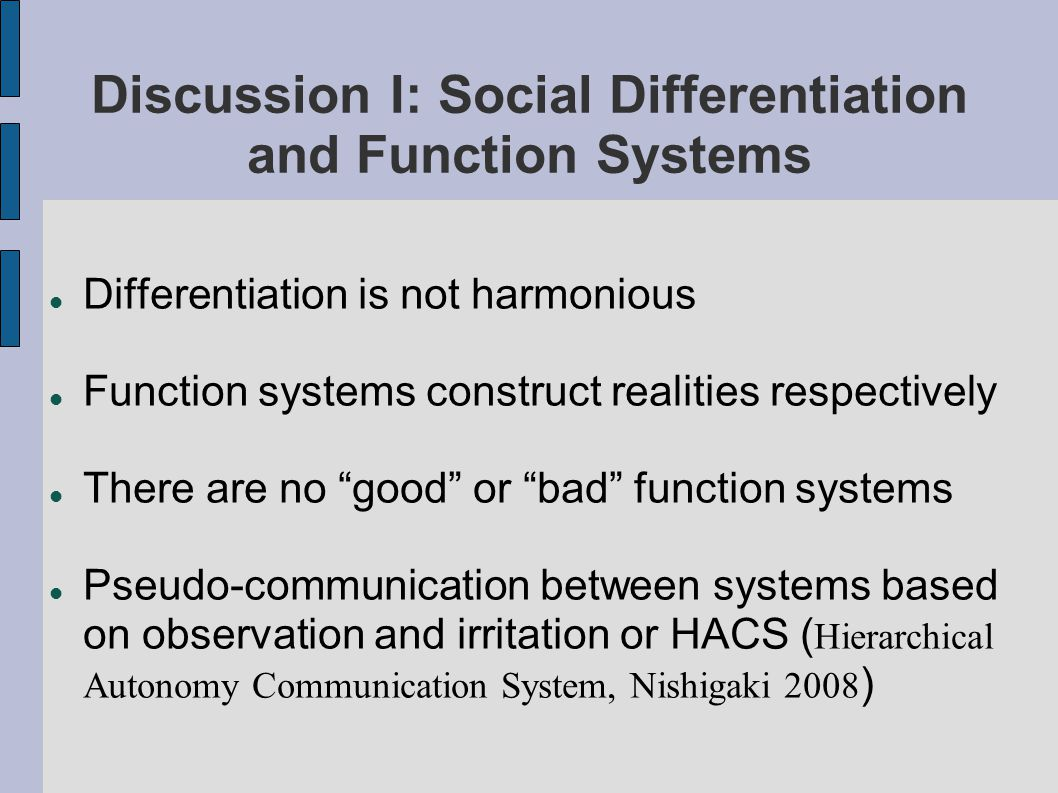 Discussion II: Organizations and Function Systems Organization and social systems I level of AGIL Market-OrientedMouthpiece Role Professionism/ Public interests Inner Structure Mass media organization Academic System Mass media System Economic System Political system